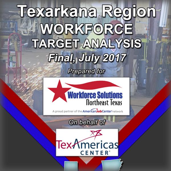 Texarkana Region Workforce Target Analysis